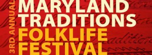 3rd Annual Maryland Traditions Folklife Festival